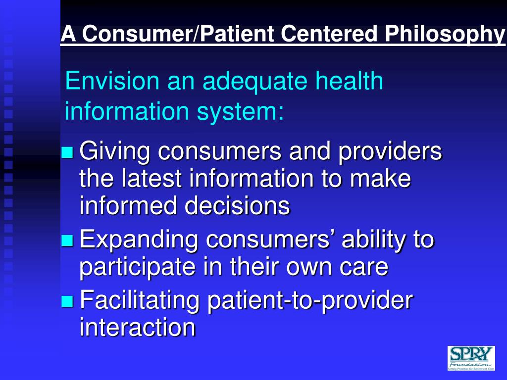 A Consumer/Patient Centered Philosophy