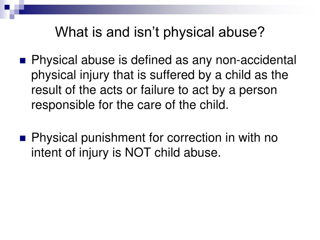 What is and isn't physical abuse?