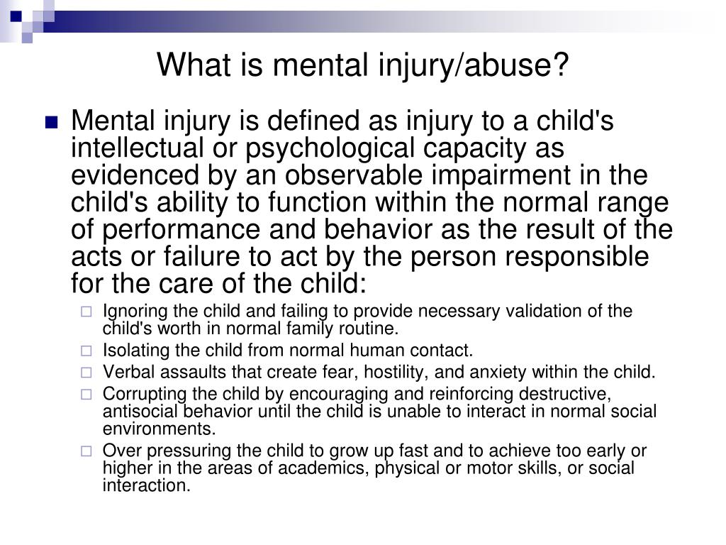 What is mental injury/abuse?
