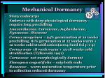 mechanical dormancy