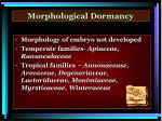 morphological dormancy