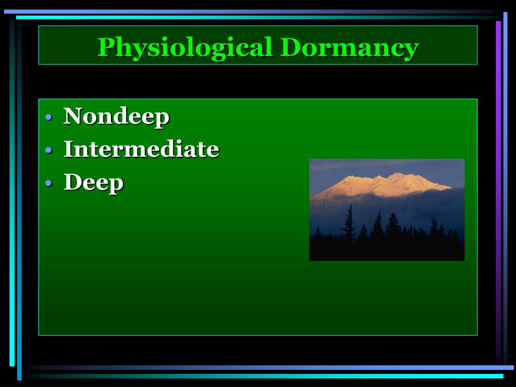 Physiological Dormancy