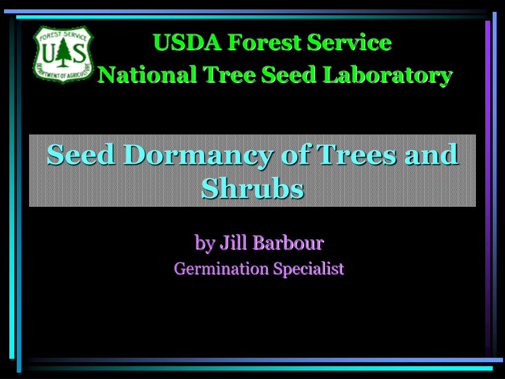 seed dormancy of trees and shrubs l.