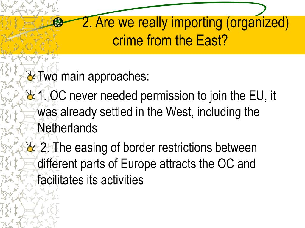 2. Are we really importing (organized) crime from the East?