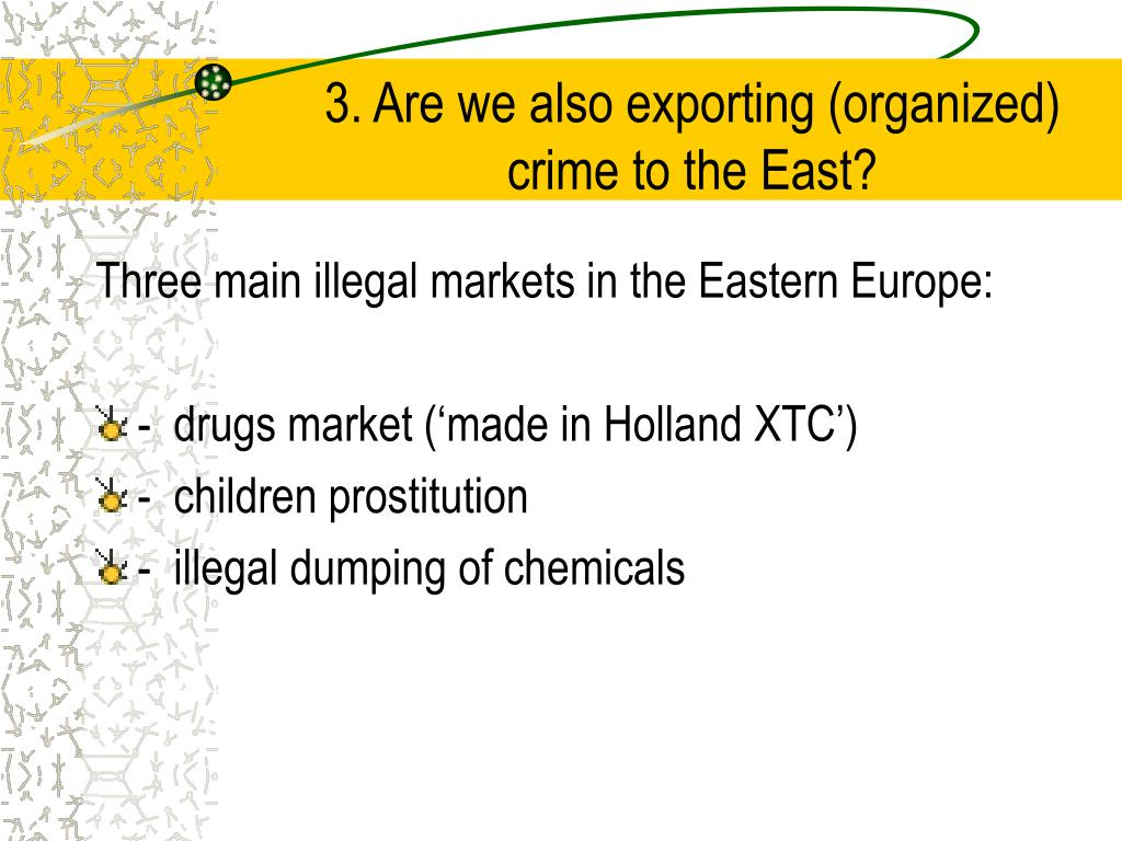 3. Are we also exporting (organized) crime to the East?