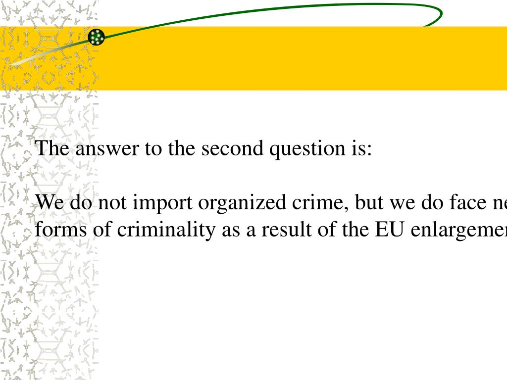 The answer to the second question is: