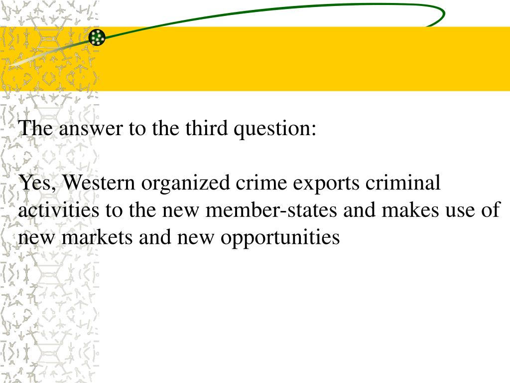 The answer to the third question: