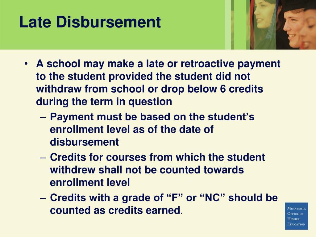 Late Disbursement