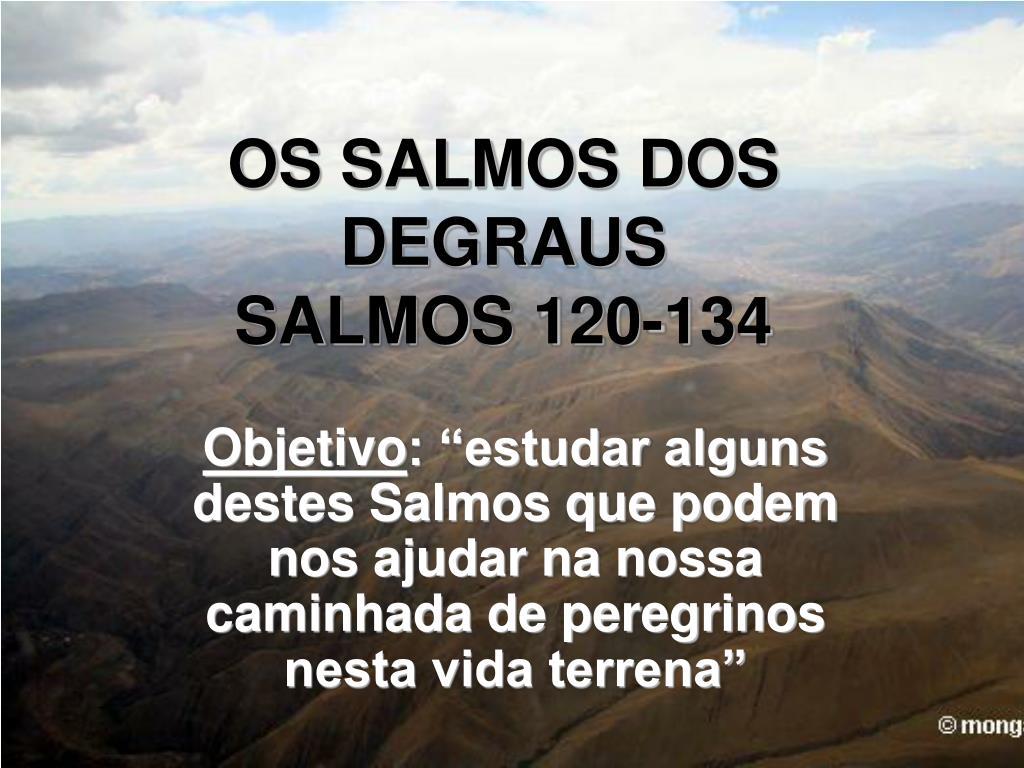 os salmos dos degraus salmos 120 134 l.