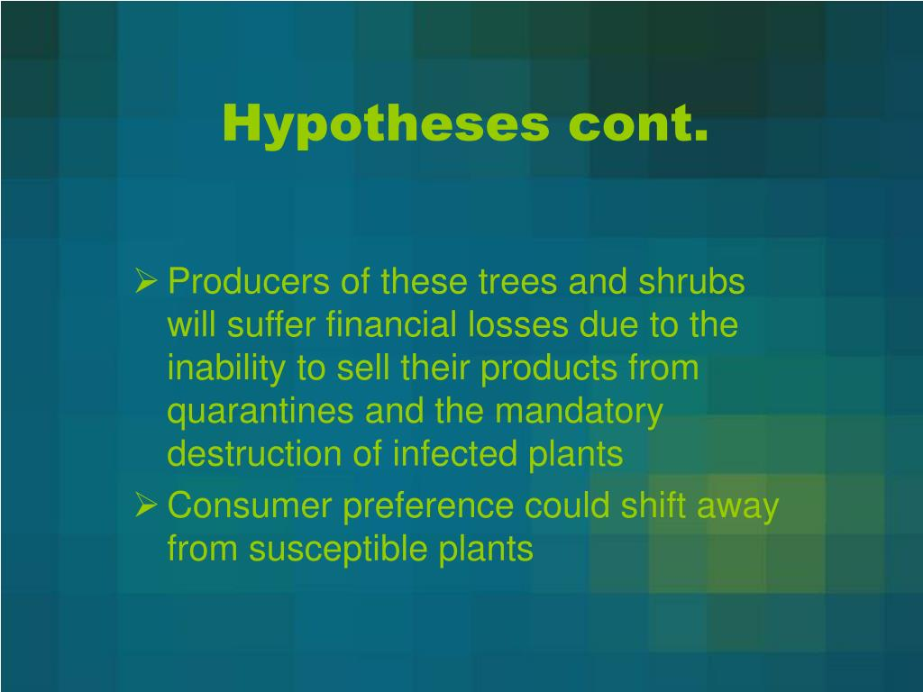 Hypotheses cont.