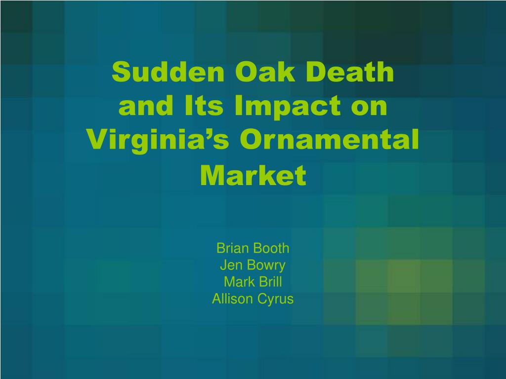 sudden oak death and its impact on virginia s ornamental market l.