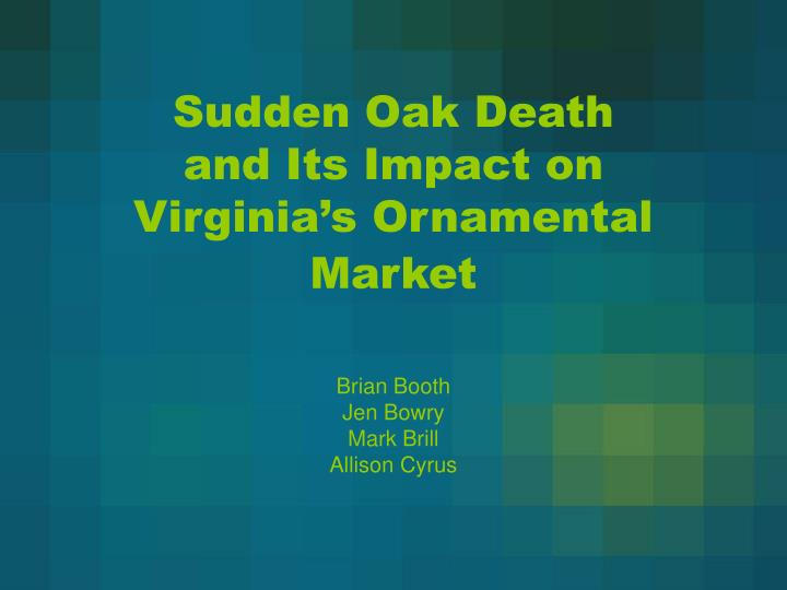 Sudden oak death and its impact on virginia s ornamental market