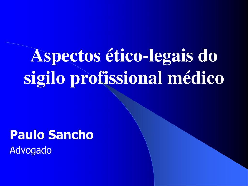 Aspectos ético-legais do sigilo profissional médico