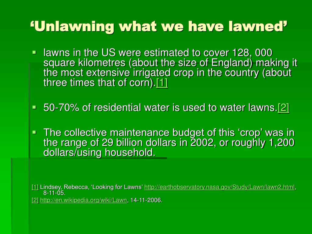 'Unlawning what we have lawned'