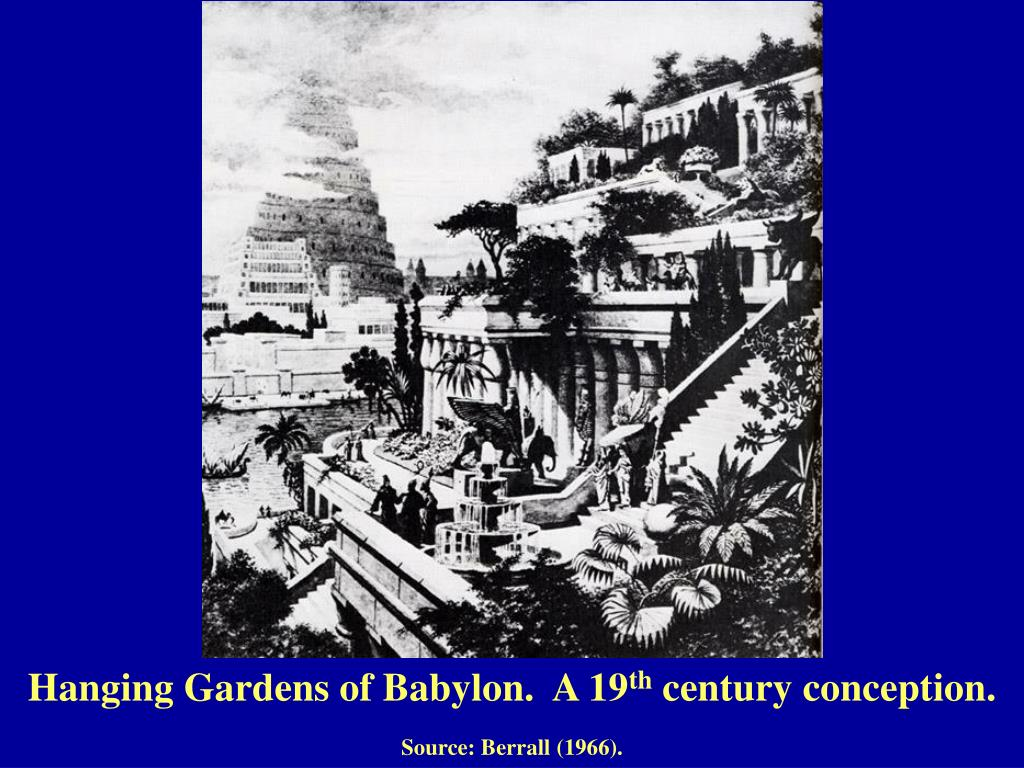 Hanging Gardens of Babylon.  A 19