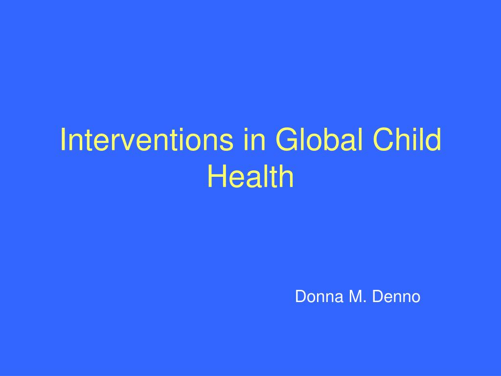 interventions in global child health l.
