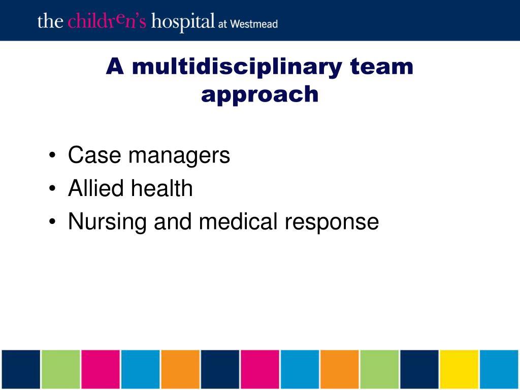 A multidisciplinary team approach