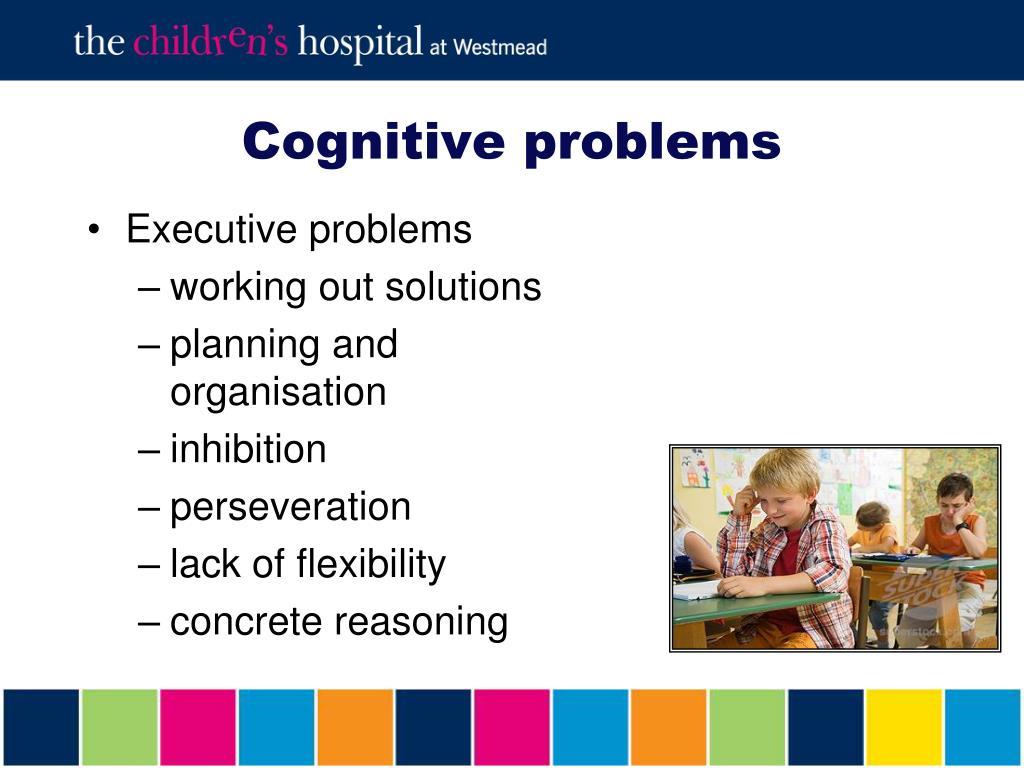 Cognitive problems