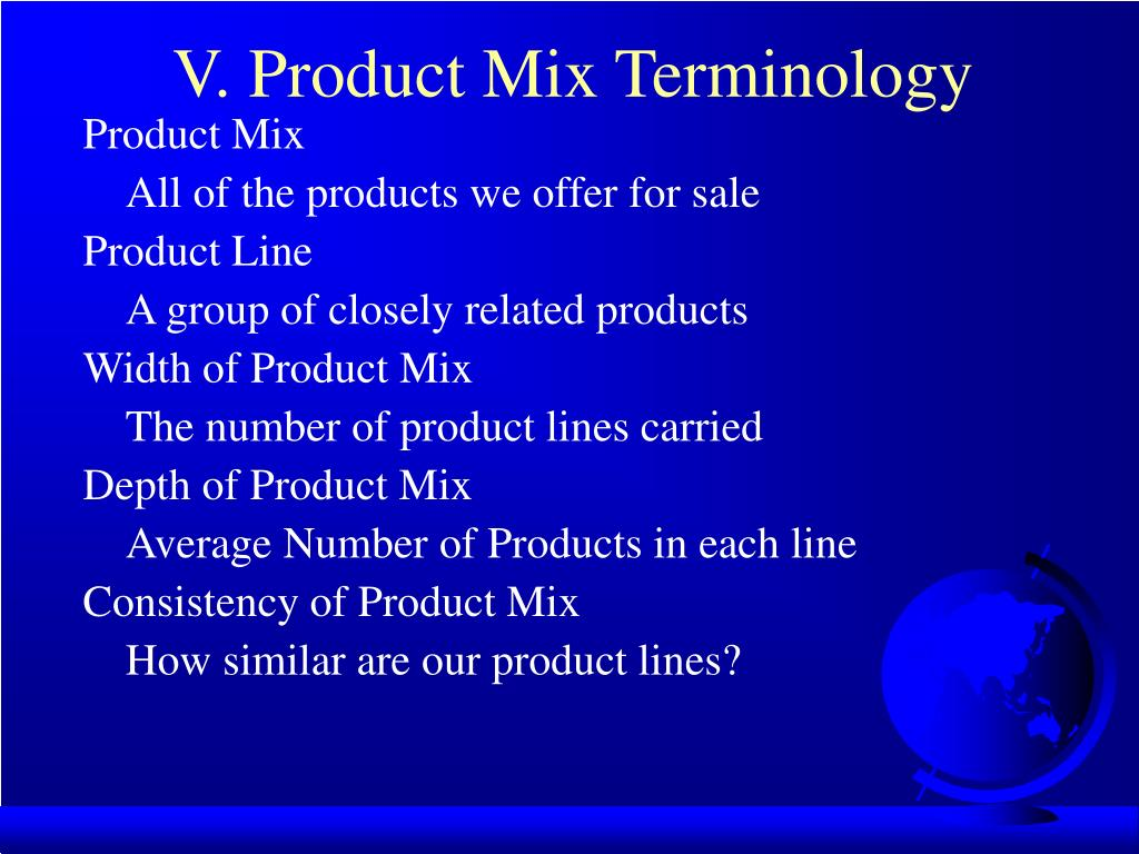V. Product Mix Terminology
