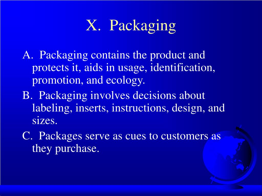 X.  Packaging