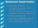 manufacturer owned facilities
