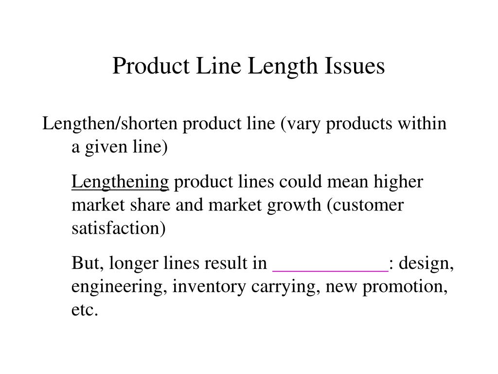 Product Line Length Issues