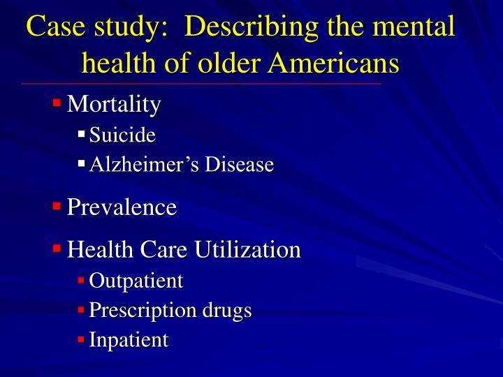Case study:  Describing the mental health of older Americans