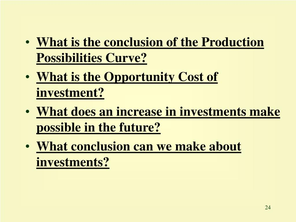 What is the conclusion of the Production Possibilities Curve?