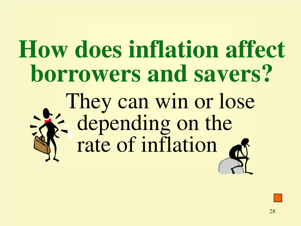 How does inflation affect borrowers and savers?