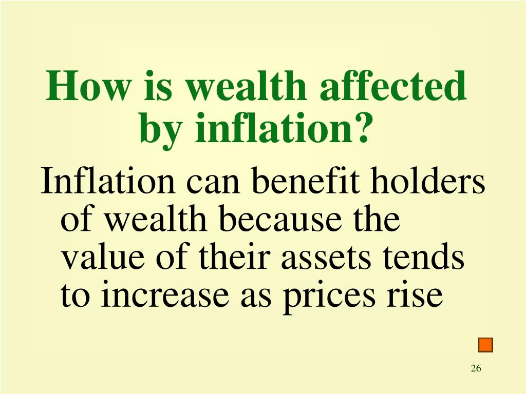 How is wealth affected by inflation?
