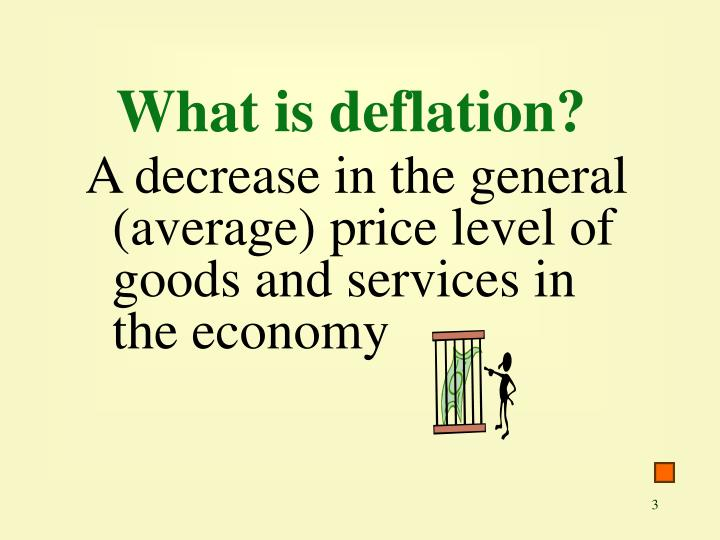 What is deflation
