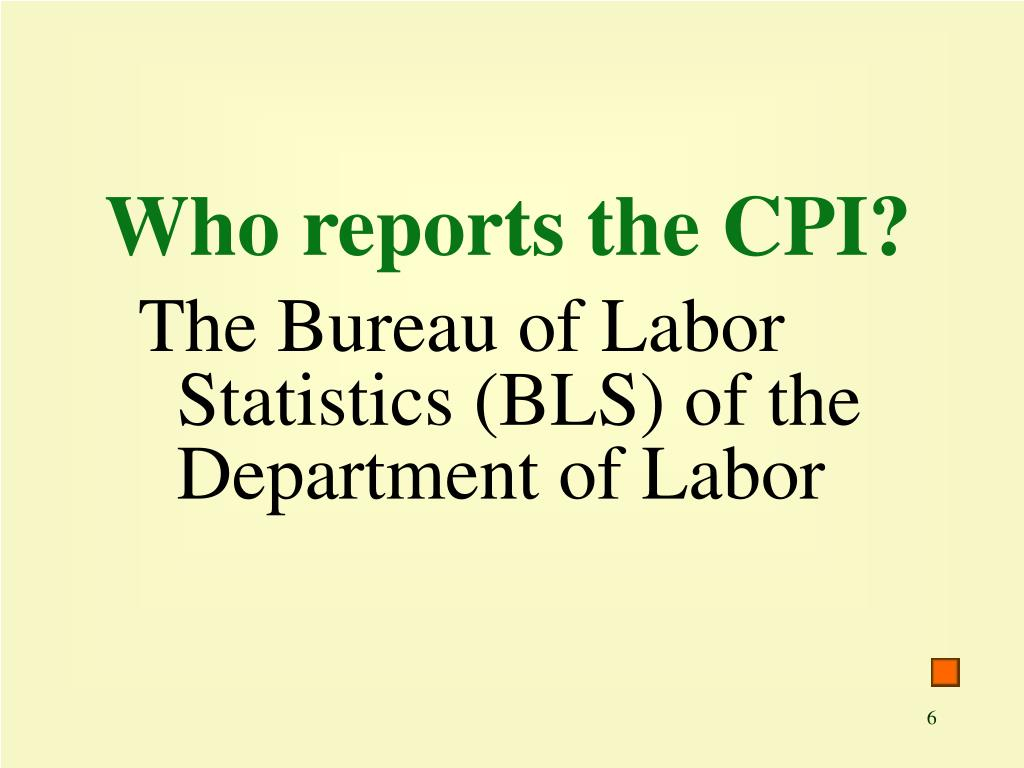 Who reports the CPI?
