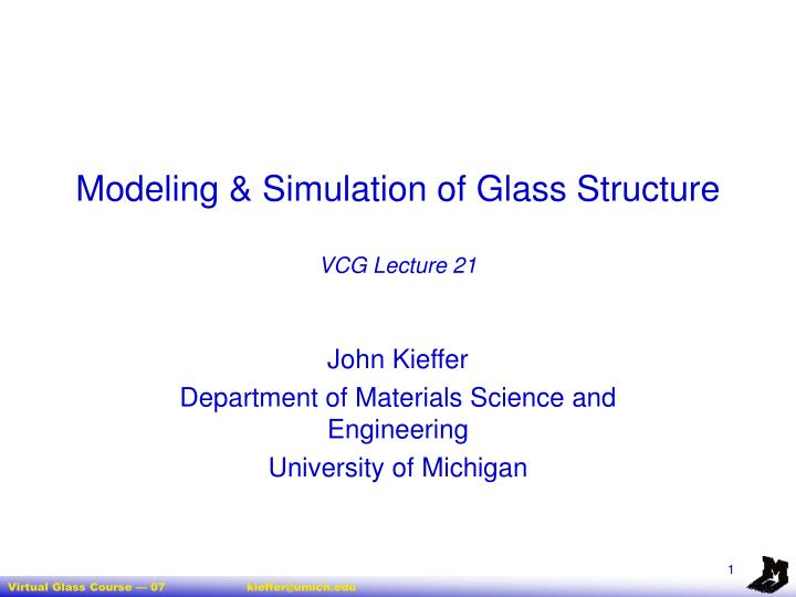 modeling simulation of glass structure vcg lecture 21 n.