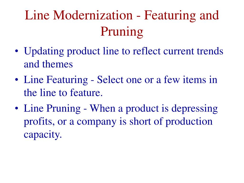 Line Modernization - Featuring and Pruning