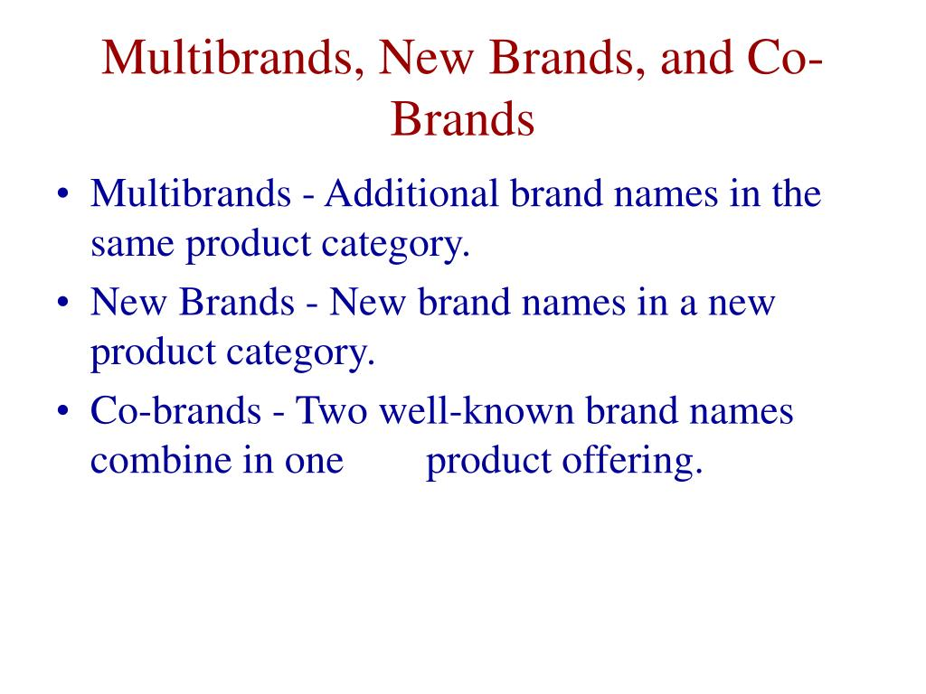 Multibrands, New Brands, and Co-Brands