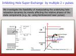 inhibiting hole super exchange by multiple 2 p pulses