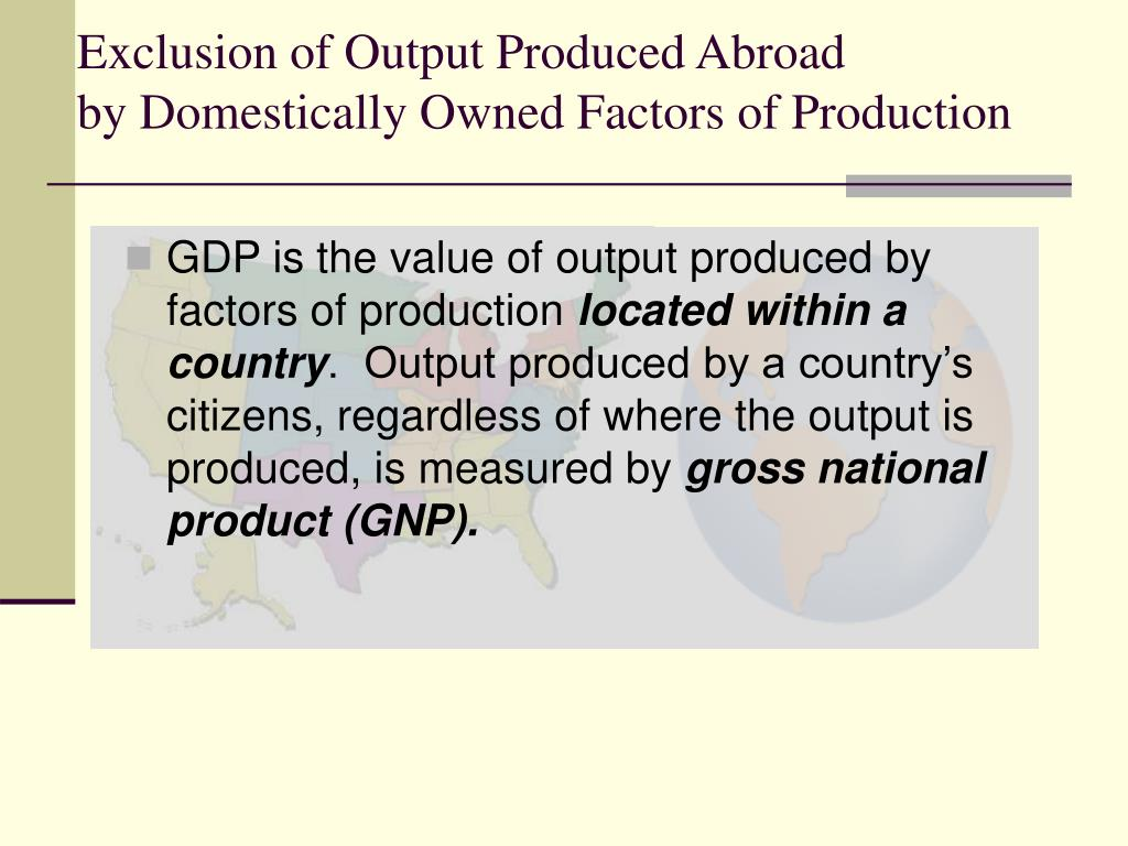Exclusion of Output Produced Abroad