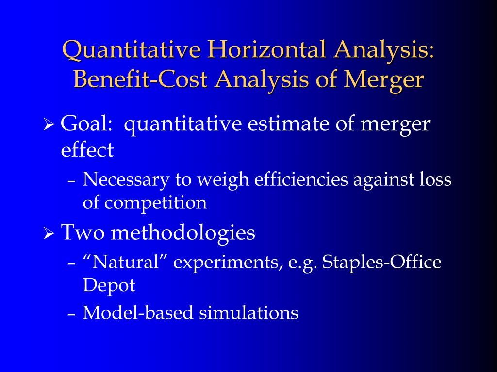 Quantitative Horizontal Analysis: Benefit-Cost Analysis of Merger