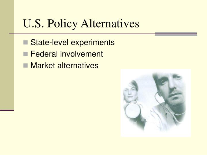 U.S. Policy Alternatives