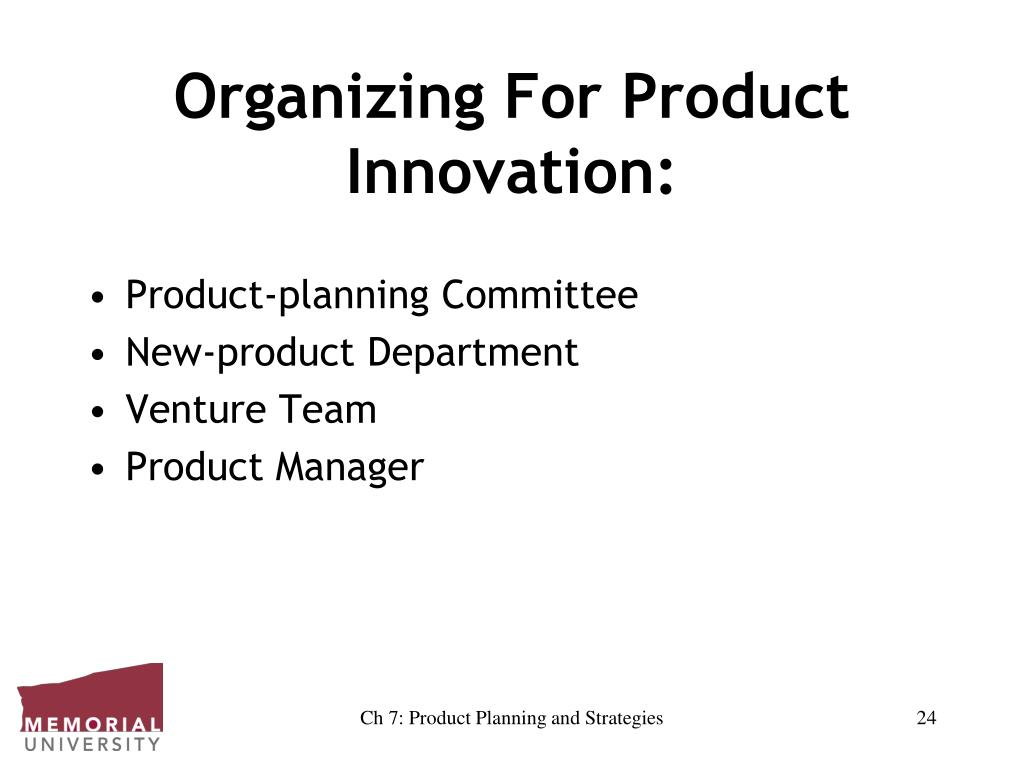 Organizing For Product Innovation: