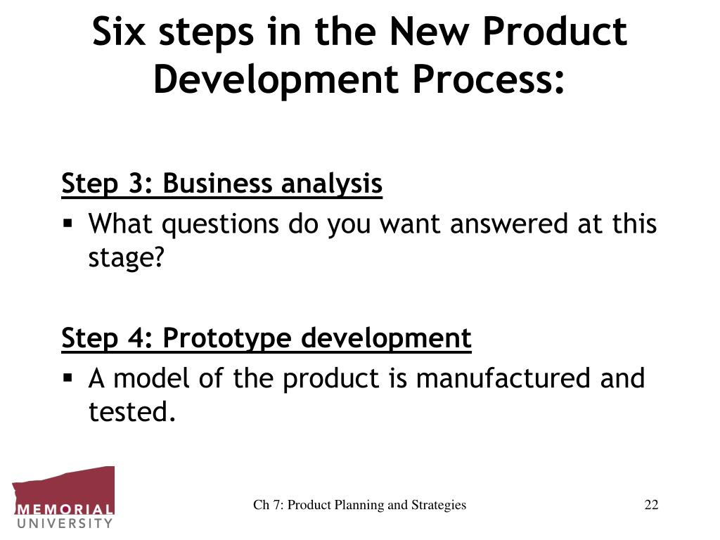 Six steps in the New Product Development Process: