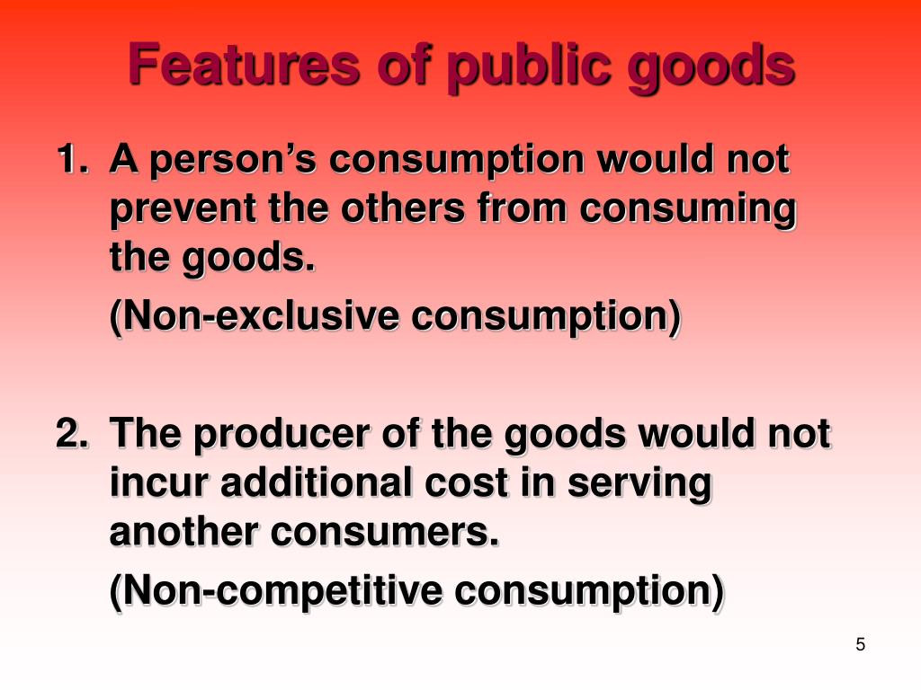 1.	A person's consumption would not prevent the others from consuming the goods.