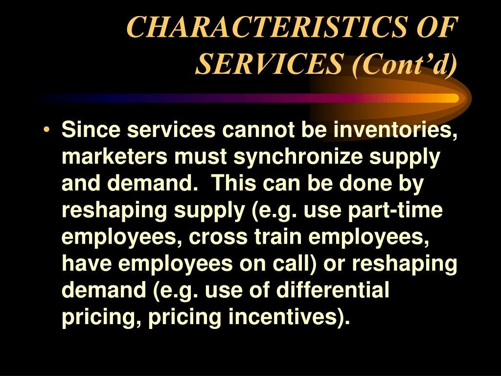CHARACTERISTICS OF SERVICES (Cont'd)