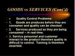 goods vs services cont d