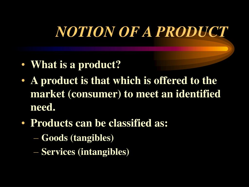 NOTION OF A PRODUCT
