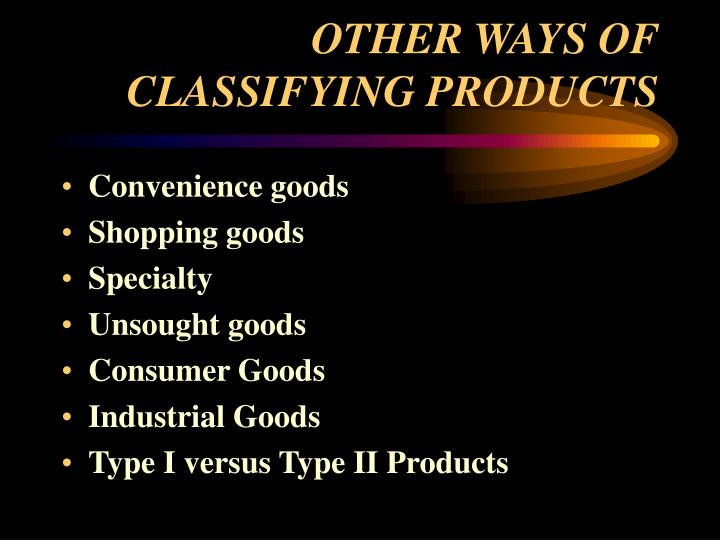 Other ways of classifying products