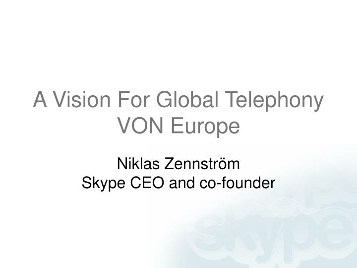 A vision for global telephony von europe
