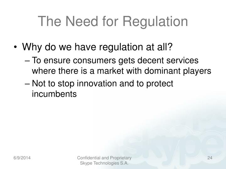 The Need for Regulation