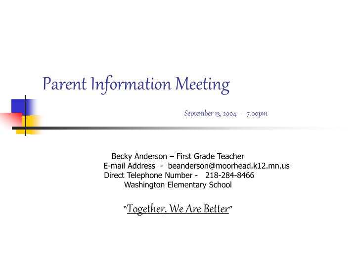 Parent information meeting september 13 2004 7 00pm