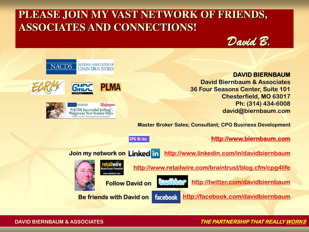 PLEASE JOIN MY VAST NETWORK OF FRIENDS, ASSOCIATES AND CONNECTIONS!